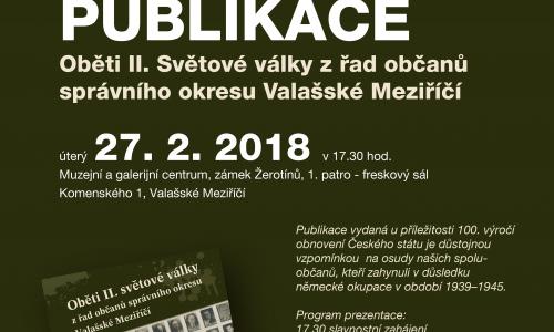Veřejná prezentace publikace OBĚTI II. SVĚTOVÉ VÁLKY Z ŘAD OBČANŮ SPRÁVNÍHO OKRESU VM
