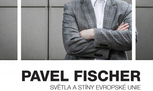 PAVEL FISCHER - Světla a stíny Evropské unie